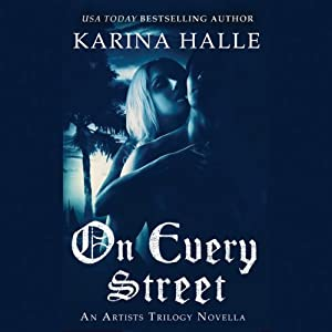 On Every Street: The Artists Trilogy | [Karina Halle]