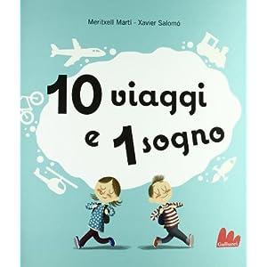 10 viaggi e 1 sogno. Libro pop-up