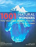 1001 Natural Wonders You Must See Before You Die   [1001 NATURAL WONDERS YOU MU-2E] [Hardcover]