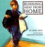 Running Away from Home (0517709236) by Gregory Rogers