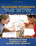 img - for Teaching Students Who Are Exceptional, Diverse, and at Risk in the General Education Classroom (4th Edition) book / textbook / text book