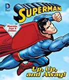 img - for DC Superman Up, Up, and Away!: Book with Cape (Dress-Up) book / textbook / text book