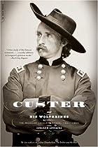 Custer And His Wolverines: The Michigan Calvary Brigade, 1861-1865