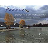 Annecy, entre lac et montagne : A city, a lake and mountainspar Hugues Bonnel