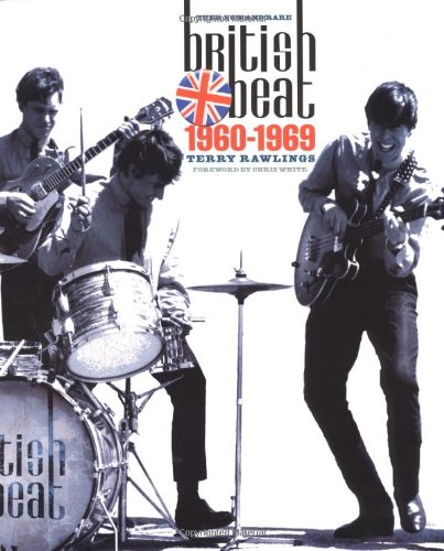 British beat 1960-1969: then, now and rare: British Beat Groups and Solo Artists of the 60s