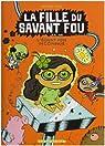 La fille du savant fou, Tome 3 : L'équation inconnue par Sapin