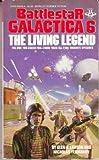 The Living Legend (Battlestar Galactica Series, No. 6)