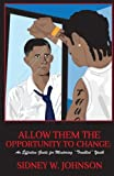 """Allow Them the Opportunity to Change: An Effective Guide for Mentoring """"Troubled"""" Youth"""