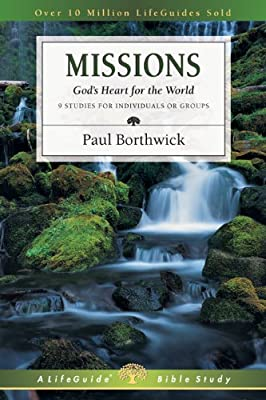 Missions: God's Heart for the World (A Lifeguide Bible Studies)