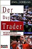 Der Day Trader. Wie Sie erfolgreich handeln und gewinnen