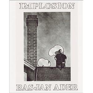 Bas Jan Ader: Implosion Bas Jan Ader, Christopher Muller and Frances Stark