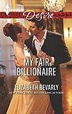 My Fair Billionaire (Harlequin Desire)