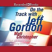 On the Track with...Jeff Gordon | [Matt Christopher]