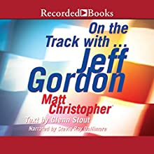 On the Track with...Jeff Gordon Audiobook by Matt Christopher Narrated by Stevie Ray Dallimore