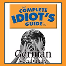 The Complete Idiot's Guide to German, Vocabulary  by  Linguistics Team Narrated by  Linguistics Team