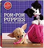 Pom-Pom Puppies: Make Your Own Adorable Dogs (Klutz)