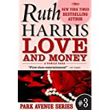 LOVE AND MONEY (Park Avenue Series, Book #3) ~ Ruth Harris