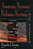 Anorexia Nervosa and Bulimia Nervosa: New Research Pamela I. Swain