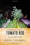 Tomato Red: A Novel (0316206210) by Woodrell, Daniel