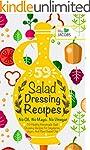 Salad Dressing: 59 Healthy Homemade S...