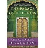 The Palace of Illusions Divakaruni, Chitra Banerjee ( Author ) Feb-10-2009 Paperback