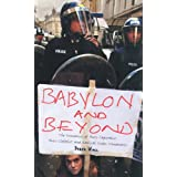Babylon and Beyond: The Economics of Anti-Capitalist, Anti-Globalist and Radical Green Movementsby Derek Wall