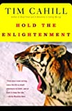 Hold the Enlightenment (0375713298) by Cahill, Tim