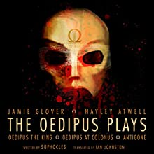 The Oedipus Plays: An Audible Original Drama | Livre audio Auteur(s) :  Sophocles, Ian Johnston - translator Narrateur(s) : Jamie Glover, Hayley Atwell, Michael Maloney, Samantha Bond, Julian Glover, David Horovitch