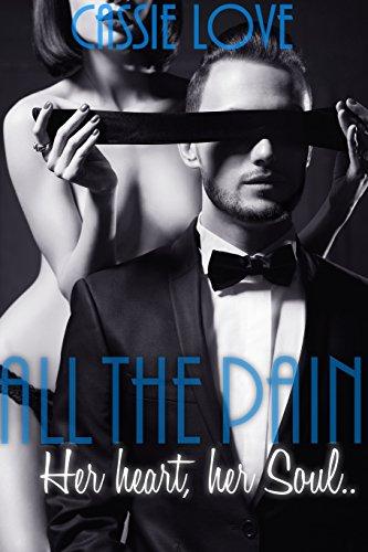 All The Pain: Milliardär Liebesroman, Drama