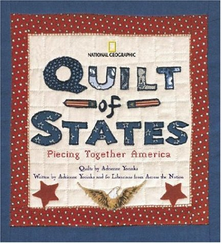 Quilt of States: Piecing Together America, Adrienne Yorinks