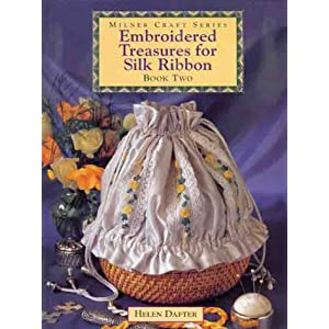 Embroidered Treasures for Silk Ribbon - Book Two