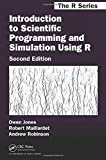 Introduction to Scientific Programming and Simulation Using R, Second Edition (Chapman & Hall/CRC The R Series)