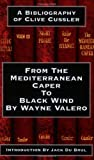 img - for From the Mediterranean Caper to Black Wind: A Bibliography of Clive Cussler book / textbook / text book