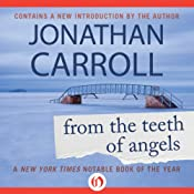 From the Teeth of Angels | Jonathan Carroll