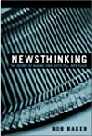 Newsthinking: The Secret of Making Yo...