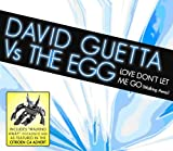 Love Don't Let Me Go (Walking Away) David Guetta Vs The Egg