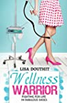 Wellness Warrior - Fighting for Life...