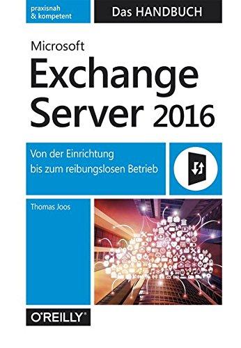 microsoft-exchange-server-2016-das-handbuch-von-der-einrichtung-bis-zum-reibungslosen-betrieb