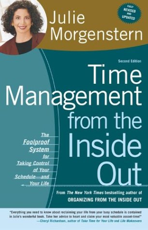 Time Management From The Inside Out :The Foolproof System for Taking Control of Your Schedule and Your Life