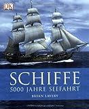 Schiffe. 5000 Jahre Seefahrt