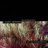I Love Artists: New and Selected Poems (New California Poetry) (0520246020) by Berssenbrugge, Mei-mei