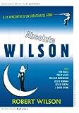echange, troc Absolute Wilson