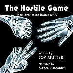 The Hostile Game: The Hostile Series, Book 3 | Joy Mutter