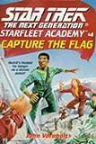 John Vornholt Capture the Flag (Star Trek: The Next Generation, Starfleet Academy)