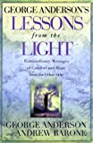 img - for George Anderson's Lessons from the Light: Extraordinary Messages of Comfort and Hope from the Other Side book / textbook / text book