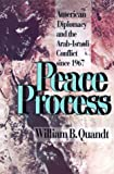 Peace Process: American Diplomacy and Arab-Isræli Conflict Since 1967 (0520083903) by William B. Quandt