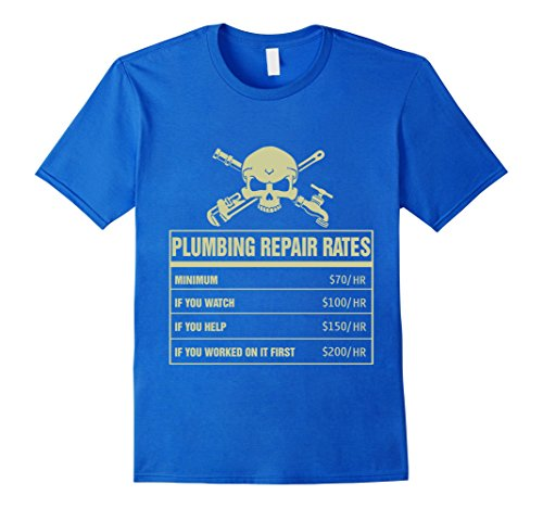 plumber-t-shirt-plumbing-reapair-rates-minimum-70-hr-if-male-large-royal-blue