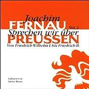 Sprechen wir über Preußen - Vol. 2 | Joachim Fernau