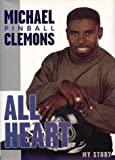 img - for All Heart: The Autobiography of Michael Pinball Clemons book / textbook / text book