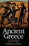 Ancient Greece: From Prehistoric to Hellenistic Times (0300069561) by Martin, Thomas R.